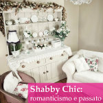 """Arredamento Shabby Chic… per una casa che """"ricorda la tua vita"""""""