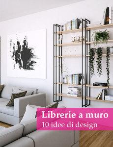 librerie a muro: 10 idee di design