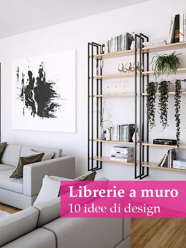 Librerie a muro: 10 idee di design per arredare con il Made in Italy