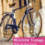 La bici del perfetto hipster: vintage e a scatto fisso