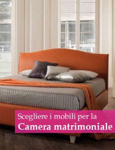 scegliere mobili camera matrimoniale