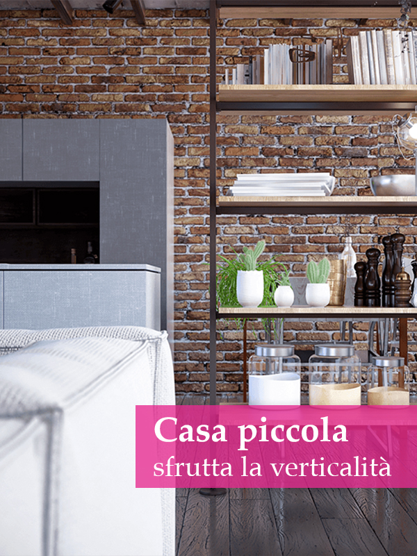 Casa piccola: come sfruttare la verticalità