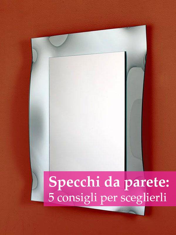come scegliere specchi da parete