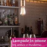 Lampade in ottone: quando antico e moderno si incontrano
