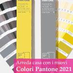 Arredare casa con i colori Pantone 2021: ecco alcuni consigli