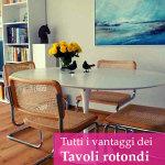 Tavoli rotondi di design: una buona scelta per la casa?