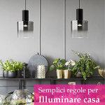 Valorizza la tua casa con l'illuminazione: scopri come