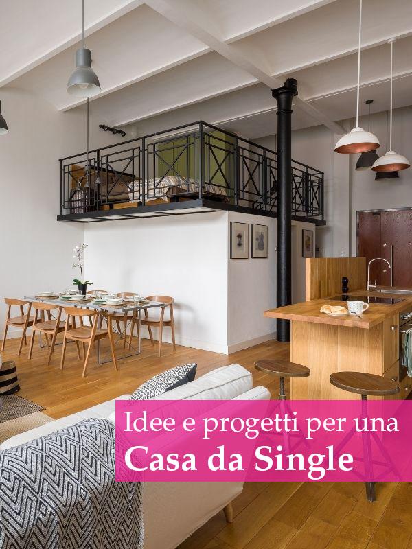 Idee e progetti per arredare una casa per single: vivere da soli per scelta o necessità