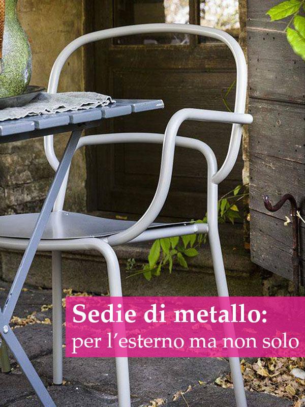 Arredamento in metallo: consigli per scegliere le sedie di metallo da esterno e da interno